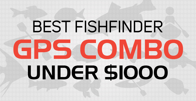 Best fish finder gps combo under 1000 for special for Best fish finder under 500