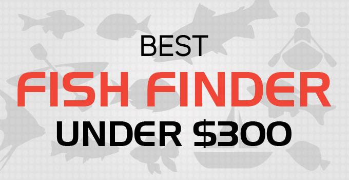 Fish Finder UNDER $300