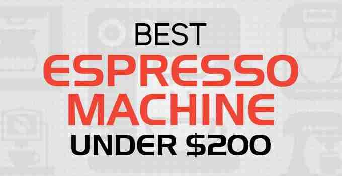 Best Espresso Machine Under 200 Affordable Machines